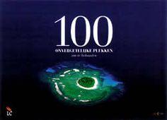 """Boek """"100 onvergetelijke plekken om te behouden""""   ISBN: 9789460540820, verschenen: 2010, aantal paginas: 224"""