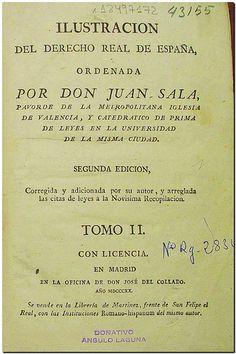 Ilustración del derecho real de España / ordenada por Juan Sala. - Madrid : Imprenta Real, 1832. -  Tomo II.