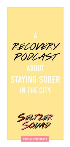Seltzer Squad is a podcast about staying sober in the city.