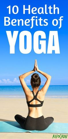 The health benefits of yoga include everything from relieving stress to healing aches and pains to weight loss! Great place for yoga for beginners to start their journey! http://avocadu.com/benefits-of-yoga/