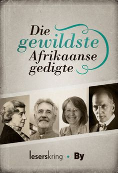 Die Gewildste Afrikaanse gedigte Edition by Leserskring and Publisher Human & Rousseau. Save up to by choosing the eTextbook option for ISBN: The print version of this textbook is ISBN: Online Textbook, My Land, Afrikaans, Idioms, My Passion, Proverbs, Poetry, Language, Student