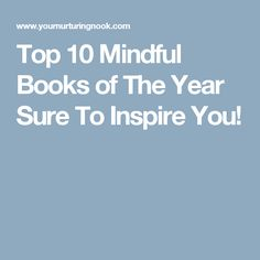 Top 10 Mindful Books of The Year Sure To Inspire You!