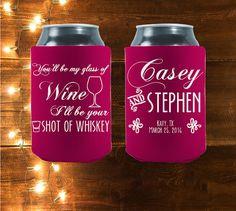 You'll Be My Glass Of Wine And I'll Be Your Shot Of Whiskey wedding coolies are the perfect party favors to hand out on your big day! Customized You'll Be My Glass Of Wine And I'll Be by StripedPeanut