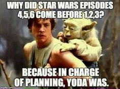Why did #StarWars #episodes 4,5,6 come B4 1,2,3? B/C in charge of #planning #yoda was #LetsGetWordy