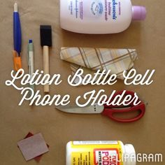 Lotion Bottle Cell Phone Holder How-to #DIY