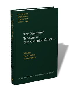 The diachronic typology of non-canonical subjects / edited by Ilja A. Serzant, Leonid Kulikov - Amsterdam : John Benjamins, cop. 2013