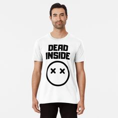 Dead Inside x _ x - Get yourself a funny custom desing from RIVEofficial Redbubble shop : )) .... tags: #dead  #inside #deadinside #depression  #funny #2020 #depressed  #party #humour #giftideas #socialevent  #design #humorous #cool #badass #shirtsonline #trends #riveofficial #favouriteshirts #art #style #design #nature #shopping #insidecollection #redbubble #digitalart #design #fashion #phonecases #access #customproducts #onlineshopping #accessories #shoponline #onlinestore #shoppingonline Dead Inside, Depressed, Large Prints, Tshirt Colors, Badass, Fitness Models, Custom Design, Trends, Tags