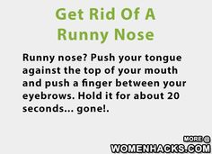Get Rid Of A Runny Nose - #LifeHack, #LifeTips, #RunnyNose