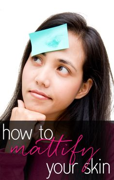 Shiny face?  Here are some great tips for mattifying!  Even your face can be matte.  Really!