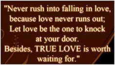 True love is worth the wait!  #love #quotes #inspiration