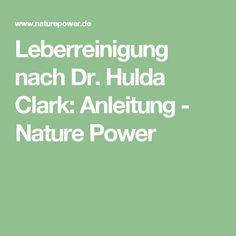 Leberreinigung nach Dr. Hulda Clark: Anleitung - Nature Power