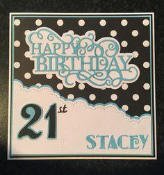 21st Birthday Cards, Happy 21st Birthday, Birthday Cards For Women, Girl Birthday, Kids Cards, Cards Diy, Handmade Card Making, I Card, Greeting Cards