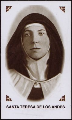 Santa Teresa de los Andes - April 12th - a Carmelite saint - I have not heard of her before
