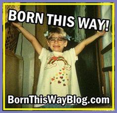 The 'Born This Way' Blog via PopBytes