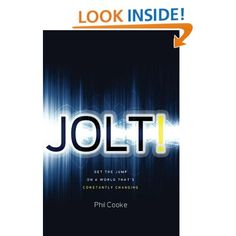 Jolt!: Get the Jump on a World That's Constantly Changing - Phil Cooke. The first book I read by Phil - truly good stuff.