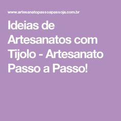 Ideias de Artesanatos com Tijolo - Artesanato Passo a Passo!