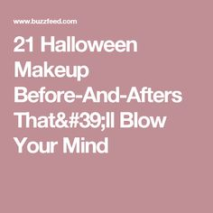 21 Halloween Makeup Before-And-Afters That'll Blow Your Mind
