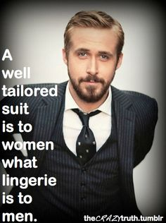 A well-tailored suit is to women what lingerie is to men.  Why don't men get this and wear sleeveless shirts ??