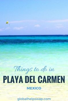 Click here to read about the top things to do in Playa del Carmen, Mexico. This image is from the beautiful Playa del Carmen beach.