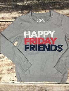 Chaser Happy Friday Friends Sweatshirt