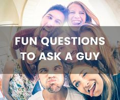 As a guy, I really like number five and eleven. But take a look at this list of fun questions to ask a guy and choose your favorite.