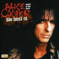 "L'album di #AliceCooper intitolato ""Spark in the dark: The best of Alice Cooper"" su doppio CD."
