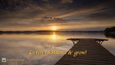The Art of Silence You are not a victim of life. Watch the world and listen to silence, for it has its own dimension and power & is another way to grow! PHOTO CREDIT: PIXABAY With Love, Manuela Art Of Silence, Photo Credit, Sunset, Love, World, Outdoor, Amor, Outdoors, Sunsets