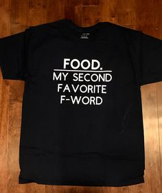 Food - My Second Favorite F Word Tee Shirt by GingerMooseCrafts on Etsy