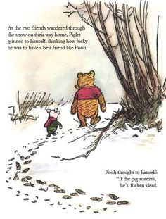 pretty sure this isn't really a Pooh quote! Pooh would never use the F word! but it made me laugh!