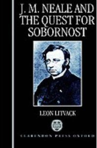 John Mason Neale and the Quest for Sobornost by Leon Litvack. $121.25. Edition - First. Publisher: Oxford University Press, USA; First edition (March 10, 1994). Author: Leon Litvack. Publication: March 10, 1994. 312 pages