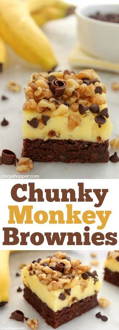 Chunky Monkey Brownies- the same flavors you will find in the popular Ice Cream. Lots of chocolate banana and walnuts. So YUMMY!