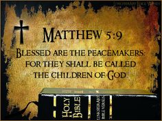 """""""AMBASSADOR FOR JESUS"""": Blessed are the peacemakers"""