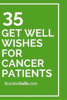35 Get Well Wishes for Cancer Patients - Donnerstag Sprüche Quotes For Cancer Patients, Cancer Quotes, Cancer Patient Gifts, Prayer For Cancer Patient, Be Patient Quotes, Greeting Card Sentiments, Breast Cancer Cards, Chemo Care, Tips