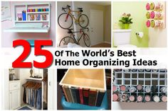25 Of The World's Best Home Organizing Ideas - http://www.hometipsworld.com/25-of-the-worlds-best-home-organizing-ideas.html