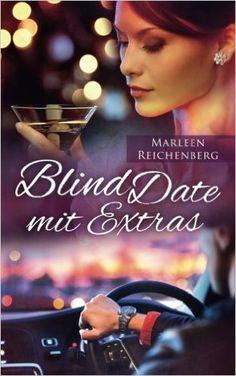 Blind Date mit Extras: Amazon.de: Marleen Reichenberg: Bücher