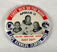 "Original Vintage 3 7/16"" Commemorative Apollo 11 Space Mission Astronaut Pin Button NEIL ARMSTRONG Buzz Aldrin Michael Collins First Men On The Moon Cape Kennedy, FL July 20, 1969 NASA US"
