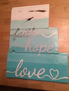 A personal favorite from my Etsy shop https://www.etsy.com/listing/244262744/faith-hope-love-wooden-wall-hanging