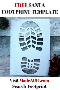FREE Santa Footprint Template! Get yours Free for a very limited time only! All you pay is the shipping. Plus HOW TO video on the page, showing you how make your snow footprints. All you need is Talc or Flour and this Template