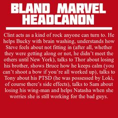 Bland Marvel Headcanons — Clint acts as a kind of rock anyone can turn to....