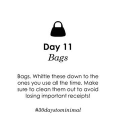 Day 11 of #30daystominimal: bags! This isn't about throwing out all of your bags - but about editing your bags down only to the ones you love.