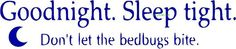 Good Night Sleep Tight Dont Let The Bed Bugs Bite by Vinyl2Envy, $11.00