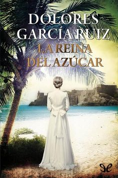 Buy La reina del azúcar by Dolores García Ruiz and Read this Book on Kobo's Free Apps. Discover Kobo's Vast Collection of Ebooks and Audiobooks Today - Over 4 Million Titles! I Love Books, Books To Read, My Books, Beach Reading, I Love Reading, The Book Thief, Personal Library, Books 2016, Music Like