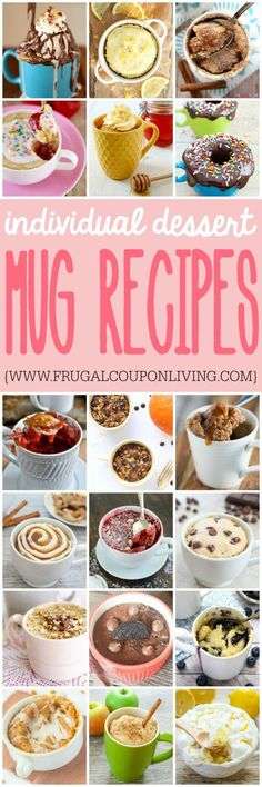 Individual Dessert Mug Recipes on Frugal Coupon Living. Quick and easy dessert recipes you can make in the microwave! Dessert Ideas for One. Individual recipe ideas.