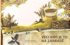 Leporelo Všechno je to na zahradě - Petr Borkovec / Běžíliška 270 Kč knihkupectvi Kosmas Poetry For Kids, Books To Read, Reading, Cover, Painting, Children Books, Garden, Children's Books, Garten