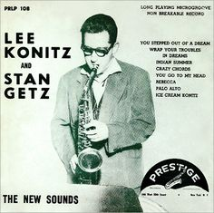 The New Sounds: Lee Konitz and Stan Getz Prestige LP108 [10-inch 33rpm]