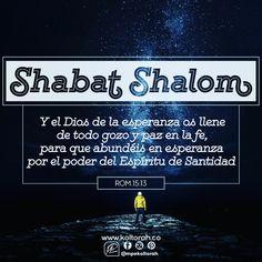 «Y el Dios de la esperanza os llene de todo gozo y paz en la fe,  para que abundéis en esperanza por el poder del Espíritu de Santidad». (Rom.15:13)    ¡Shabat Shalom umevoráj! ¡Que tengas un feliz y bendecido Shabat! 🙏🏼🍾🍷🥖🥖🕯🕯😇