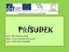 P Ř ÍSUDEK Autor: Mgr. Monika Dudová Název: VY_32_INOVACE_ICT2.5_2-28 Téma: ČESKÝ JAZYK - SKLADBA VY_32_INOVACE_ICT2.5_2-28. Literature, Author