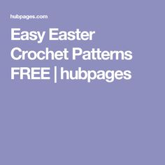 Easy Easter Crochet Patterns FREE | hubpages