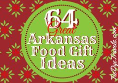 Shopping for a food lover? Here's 64 Great Arkansas Food Gift Ideas.   64 Great Arkansas Food Gift Ideas. | Tie Dye Travels with Kat Robinson