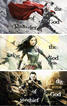 God of Thunder, Goddess of War, God of Mischief.